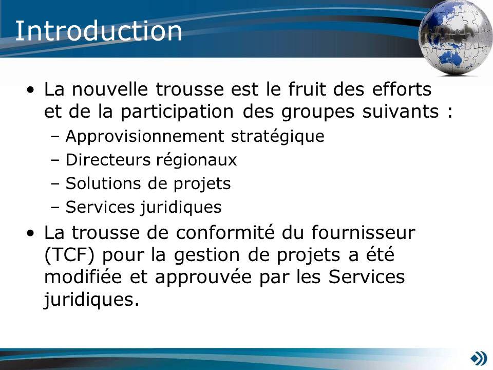 Introduction La nouvelle trousse est le fruit des efforts et de la participation des groupes suivants : –Approvisionnement stratégique –Directeurs rég