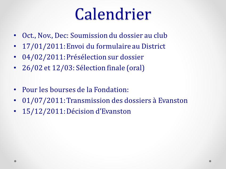 Calendrier Oct., Nov., Dec: Soumission du dossier au club 17/01/2011: Envoi du formulaire au District 04/02/2011: Présélection sur dossier 26/02 et 12/03: Sélection finale (oral) Pour les bourses de la Fondation: 01/07/2011: Transmission des dossiers à Evanston 15/12/2011: Décision dEvanston