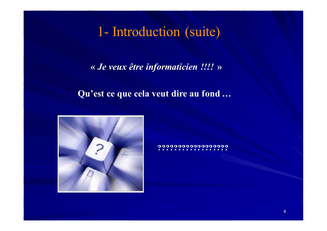 5 1- Introduction (suite) Linformatique recouvre une large palette dactivités issues de secteurs aussi variés que la banque, lindustrie, les télécommunications, etc.
