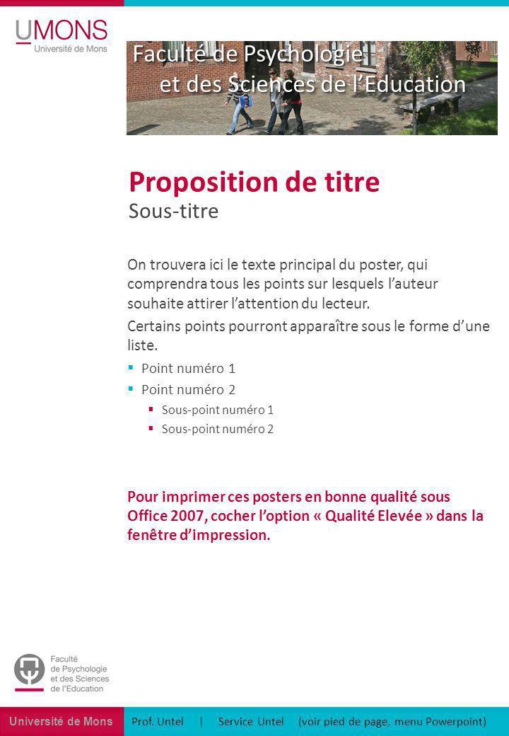 Université de Mons Faculté de Psychologie et des Sciences de lEducation Prof. Untel | Service Untel (voir pied de page, menu Powerpoint) Sous-titre Pr