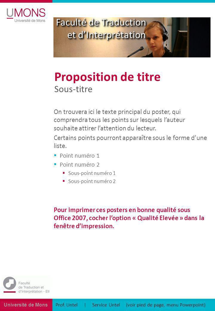 Université de Mons Faculté de Traduction et dInterprétation Prof. Untel | Service Untel (voir pied de page, menu Powerpoint) Sous-titre Proposition de