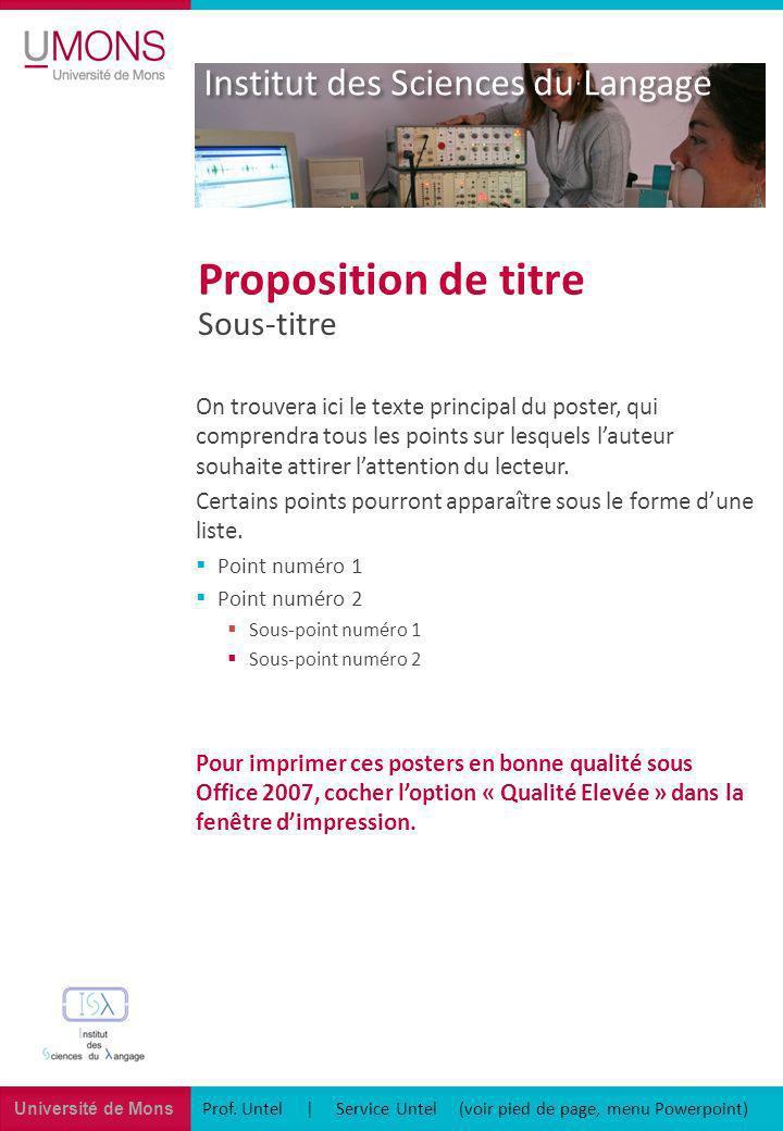 Université de Mons Institut des Sciences du Langage Prof. Untel | Service Untel (voir pied de page, menu Powerpoint) Sous-titre Proposition de titre O