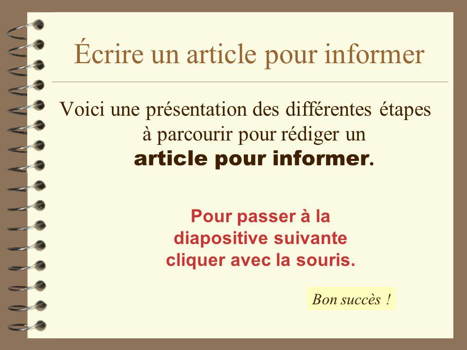 Voici une présentation des différentes étapes à parcourir pour rédiger un article pour informer.