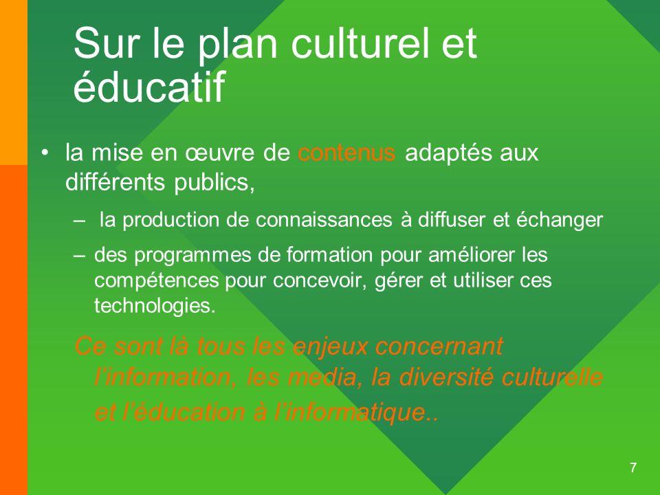 7 Sur le plan culturel et éducatif la mise en œuvre de contenus adaptés aux différents publics, – la production de connaissances à diffuser et échange