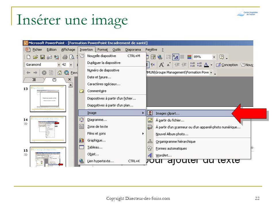 Copyright Directeur-des-Soins.com 21 Conception de diapositives Choisir dans la fenêtre de droite le modèle voulu