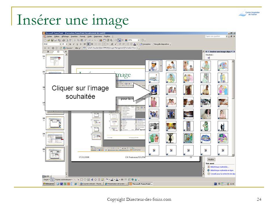 Copyright Directeur-des-Soins.com 23 Insérer une image Saisir un mot clé pour la recherche