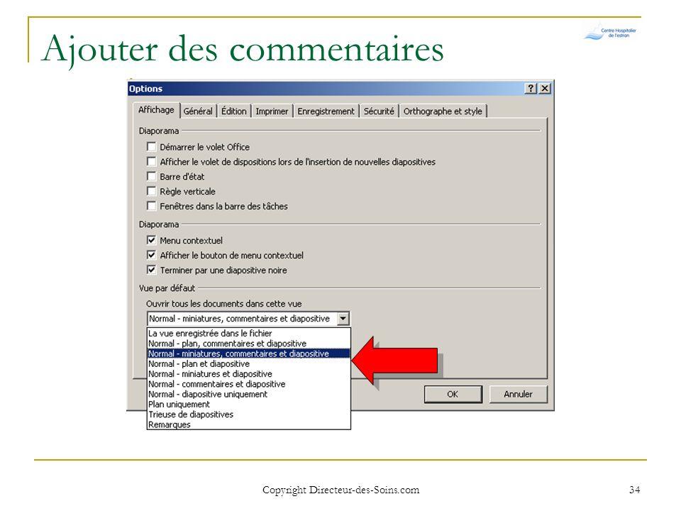 Copyright Directeur-des-Soins.com 33 Imprimer un diaporama Possibilités Diapos 1 par page à 9 par page Commentaires Plan Eviter dimprimer un diaporama