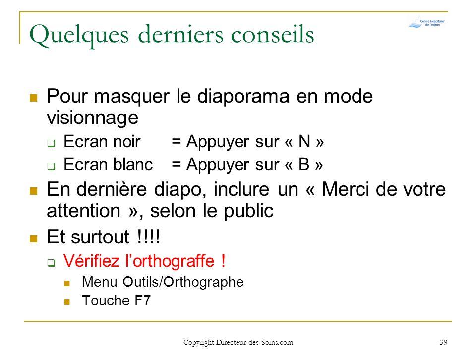 Copyright Directeur-des-Soins.com 38 Quelques derniers conseils Cocher ces options
