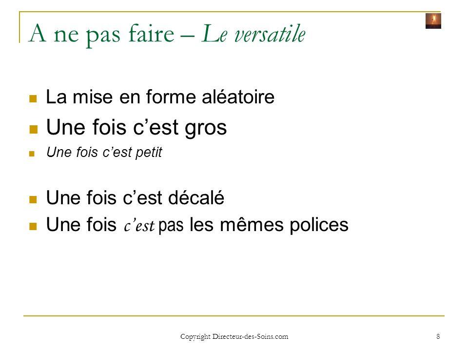 Copyright Directeur-des-Soins.com 18 Mise en page des diapositives