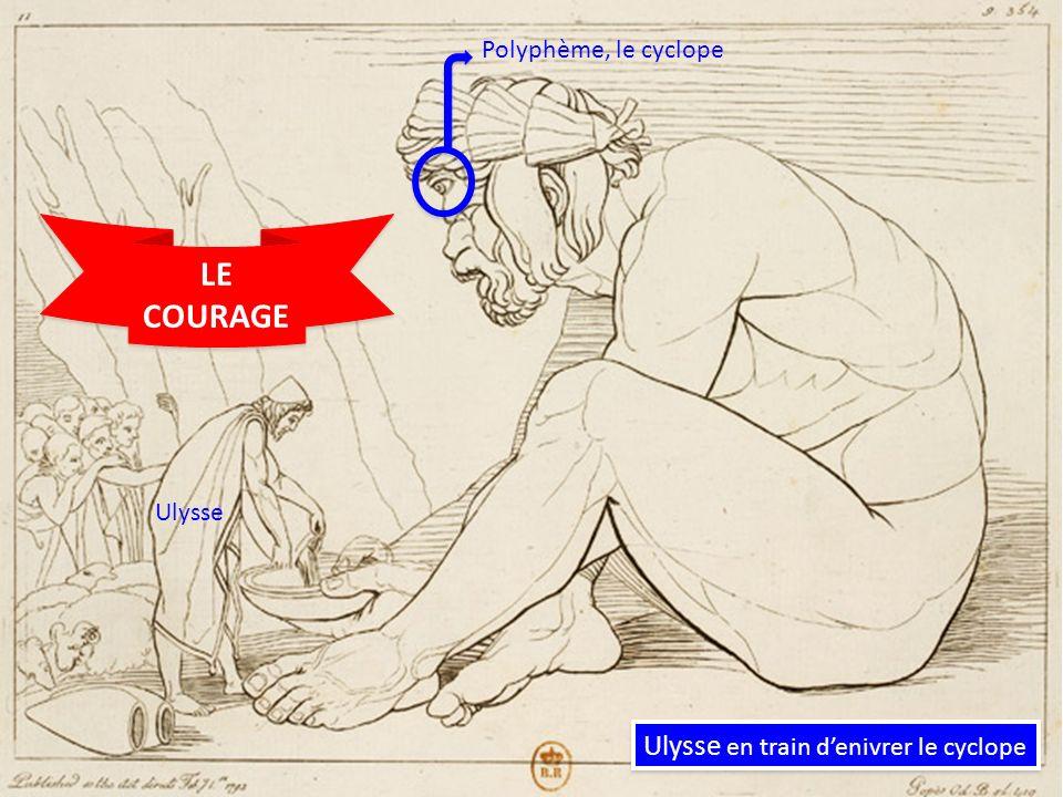 Polyphème, le cyclope Ulysse en train denivrer le cyclope Ulysse LE COURAGE LE COURAGE
