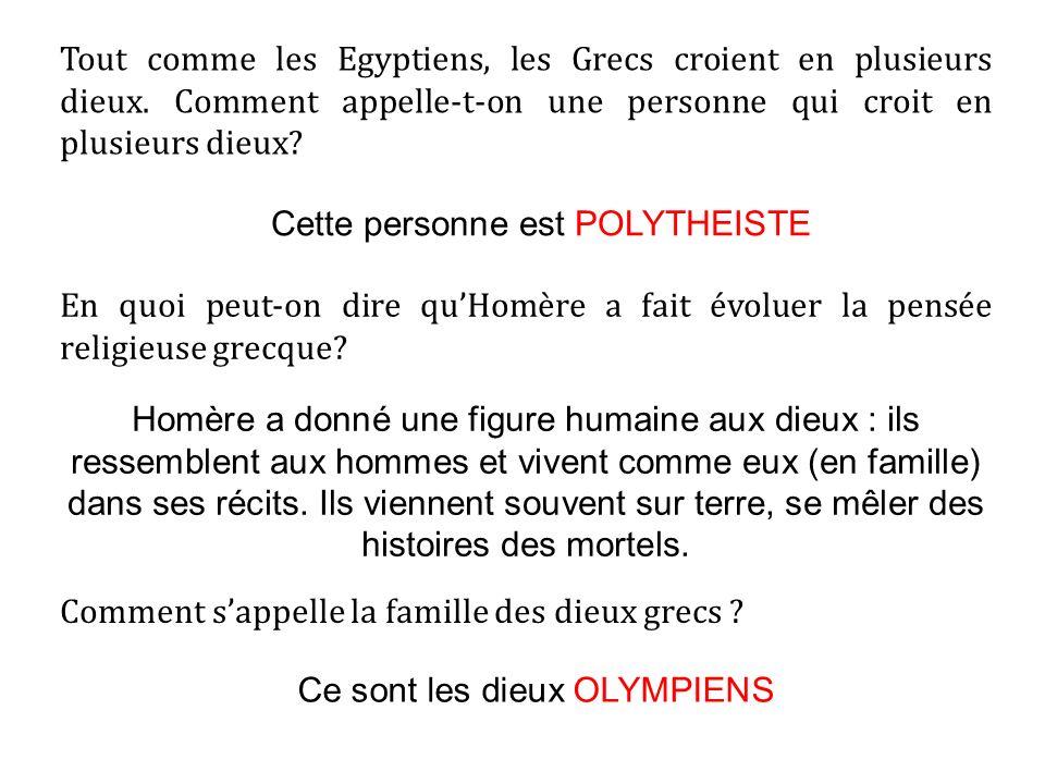 Tout comme les Egyptiens, les Grecs croient en plusieurs dieux.