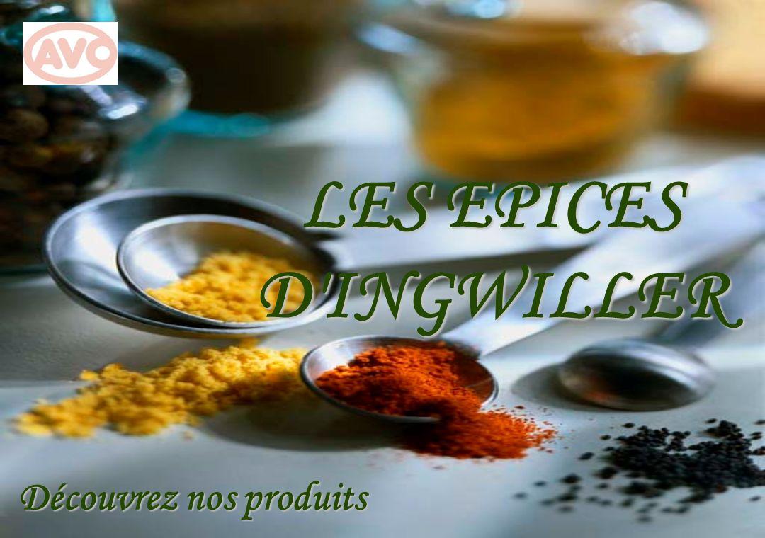 LES EPICES D INGWILLER Découvrez nos produits