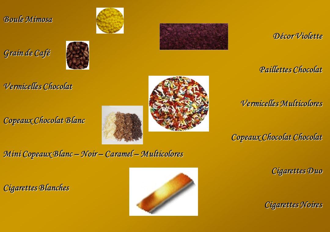 Boule Mimosa Décor Violette Grain de Café Paillettes Chocolat Vermicelles Chocolat Vermicelles Multicolores Copeaux Chocolat Blanc Copeaux Chocolat Ch