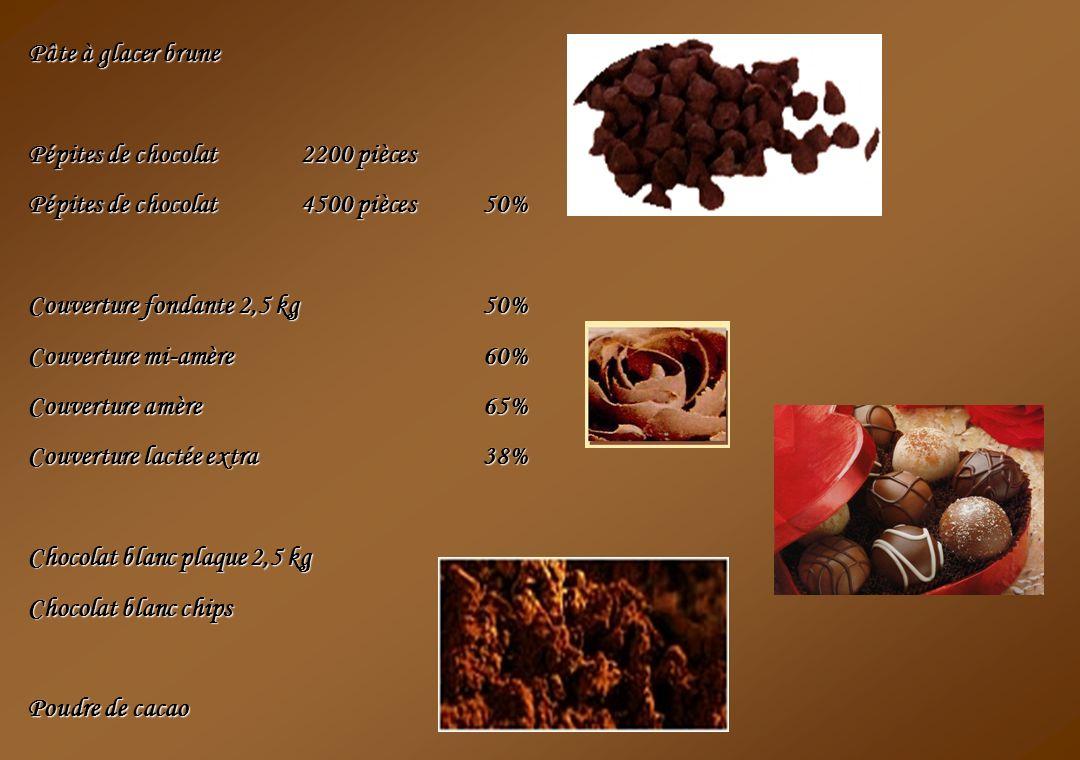 Pâte à glacer brune Pépites de chocolat 2200 pièces Pépites de chocolat 4500 pièces50% Couverture fondante 2,5 kg50% Couverture mi-amère60% Couverture amère65% Couverture lactée extra38% Chocolat blanc plaque 2,5 kg Chocolat blanc chips Poudre de cacao