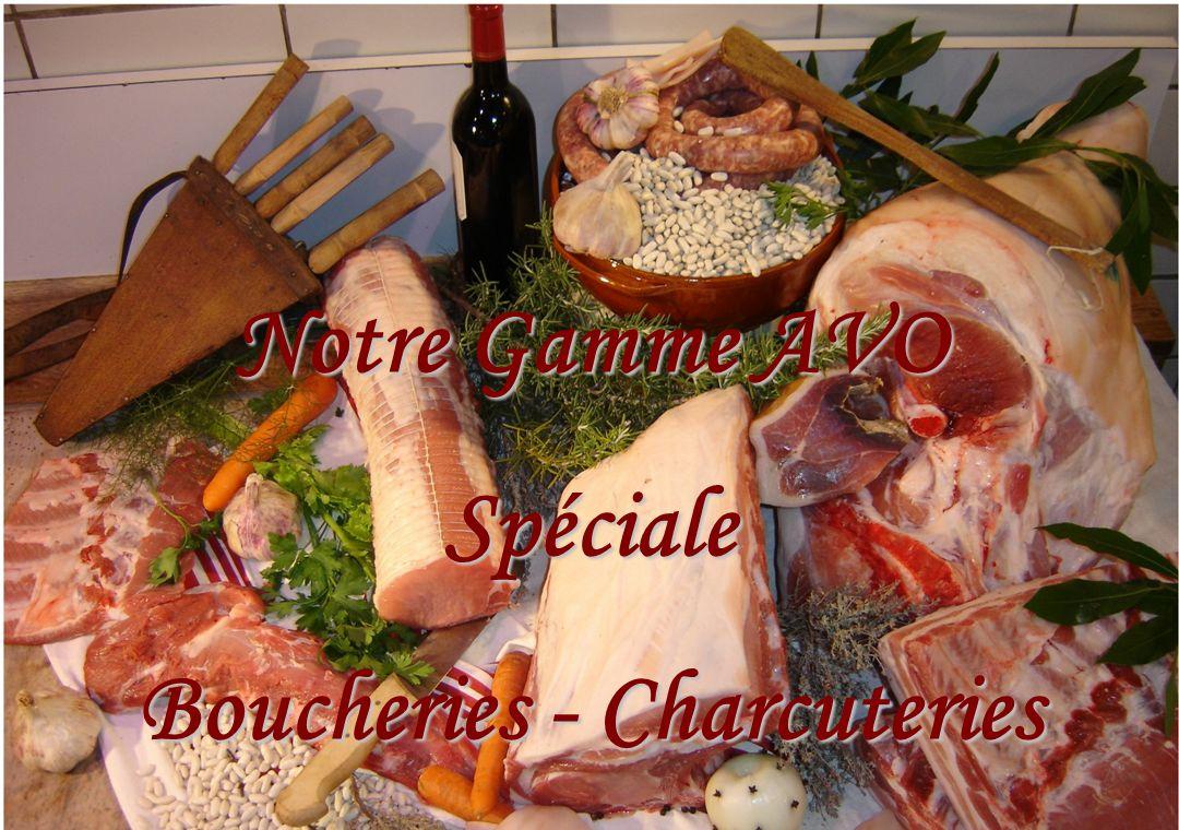 Notre Gamme AVO Spéciale Boucheries - Charcuteries