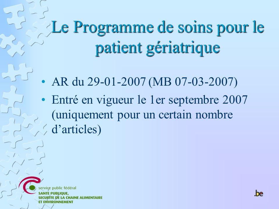 AR du 29-01-2007 (MB 07-03-2007) Entré en vigueur le 1er septembre 2007 (uniquement pour un certain nombre darticles)