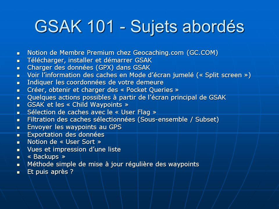 GSAK 101 - Sujets abordés Notion de Membre Premium chez Geocaching.com (GC.COM) Notion de Membre Premium chez Geocaching.com (GC.COM) Télécharger, ins