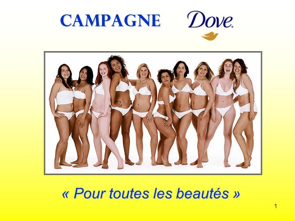 1 CAMPAGNE « Pour toutes les beautés »
