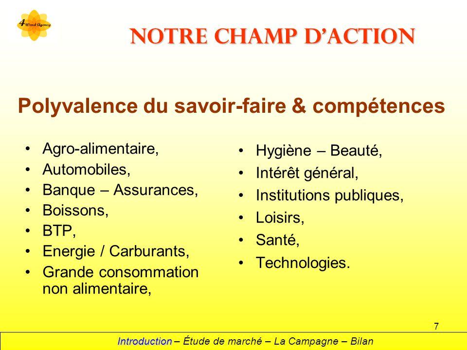 7 Notre champ daction Agro-alimentaire, Automobiles, Banque – Assurances, Boissons, BTP, Energie / Carburants, Grande consommation non alimentaire, Hy