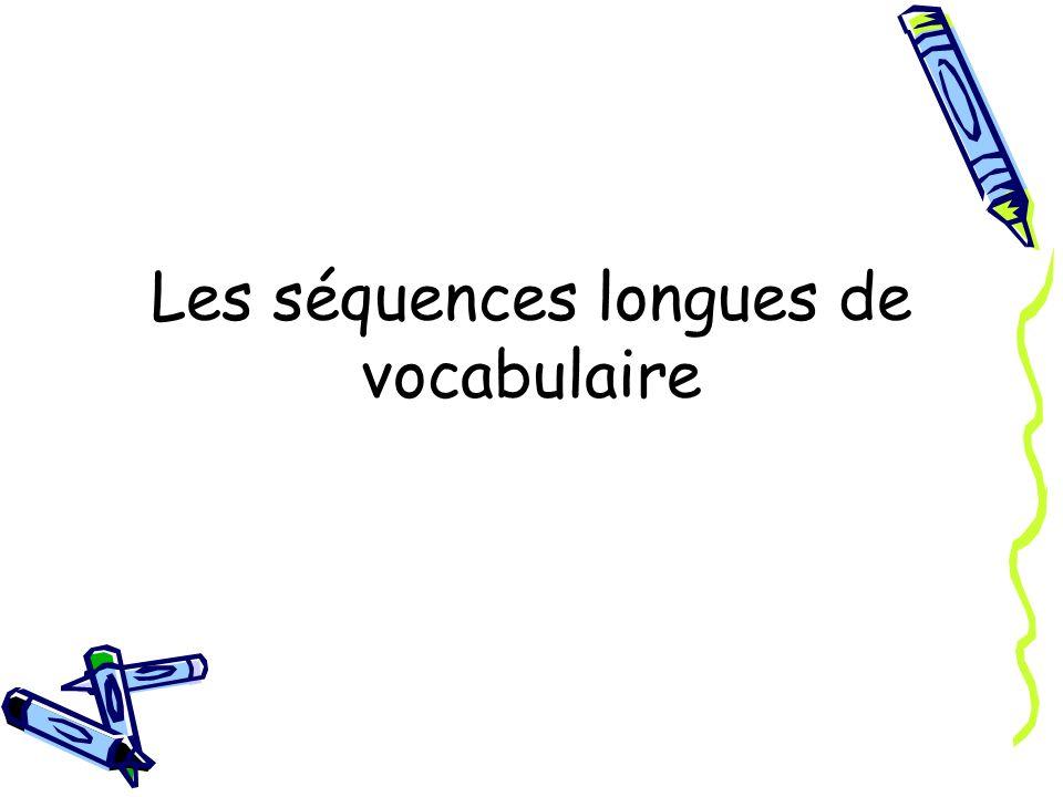 Les séquences longues de vocabulaire