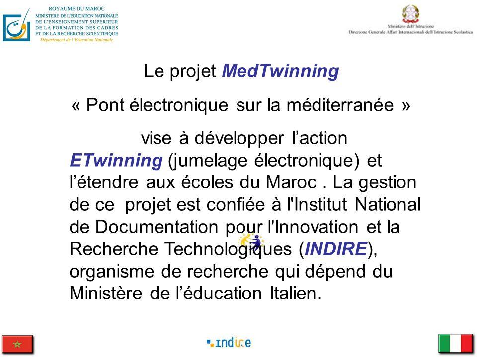 Le projet MedTwinning « Pont électronique sur la méditerranée » vise à développer laction ETwinning (jumelage électronique) et létendre aux écoles du