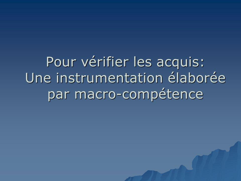 Pour vérifier les acquis: Une instrumentation élaborée par macro-compétence