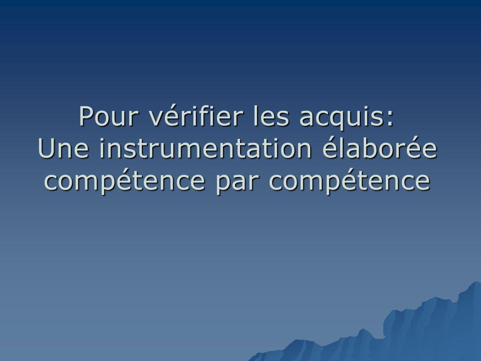 Pour vérifier les acquis: Une instrumentation élaborée compétence par compétence