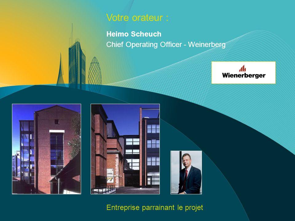 Votre orateur : Heimo Scheuch Chief Operating Officer - Weinerberg Entreprise parrainant le projet