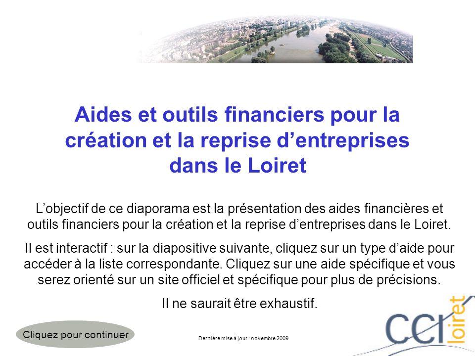 Aides et outils financiers pour la création et la reprise dentreprises dans le Loiret Lobjectif de ce diaporama est la présentation des aides financiè