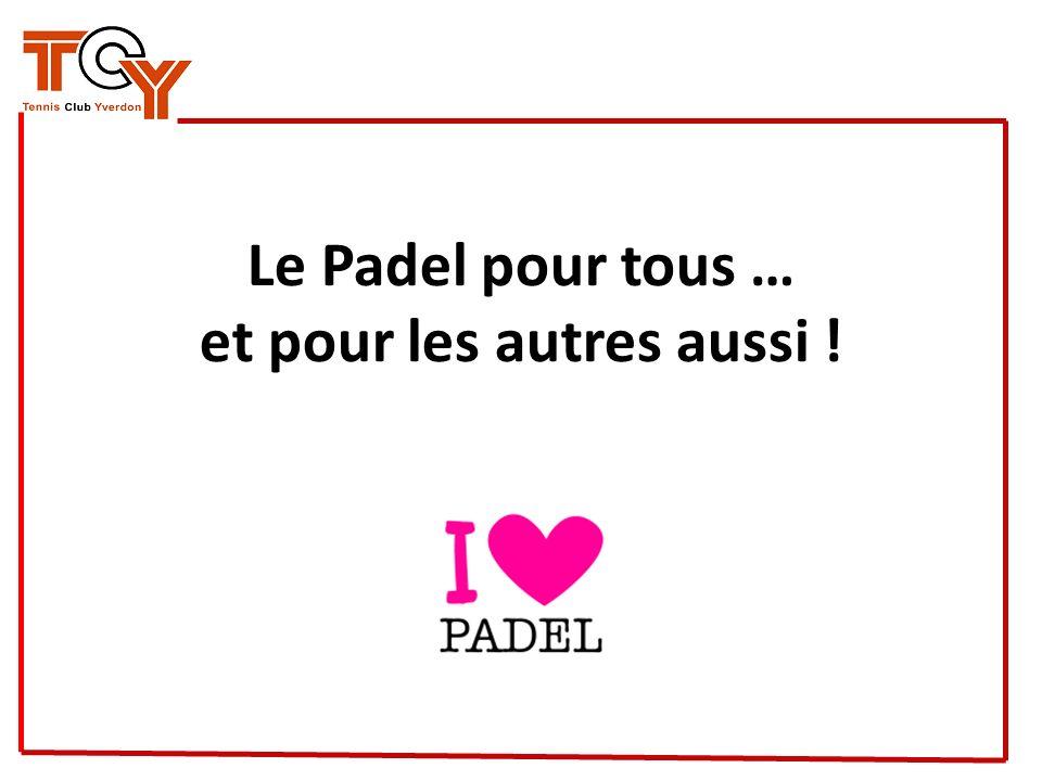 Le Padel pour tous … et pour les autres aussi !