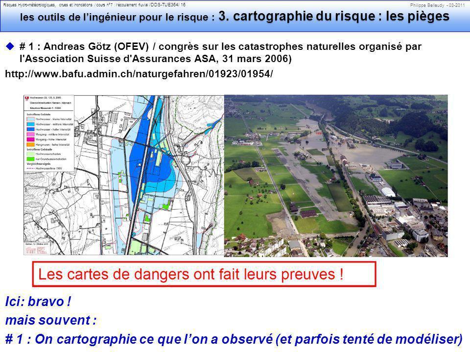 Philippe Belleudy - 03-2011 Risques Hydro-météorologiques, crues et inondations / cours n°7 : lécoulement fluvial /DDS-TUE364/ 16 les outils de lingénieur pour le risque : 3.