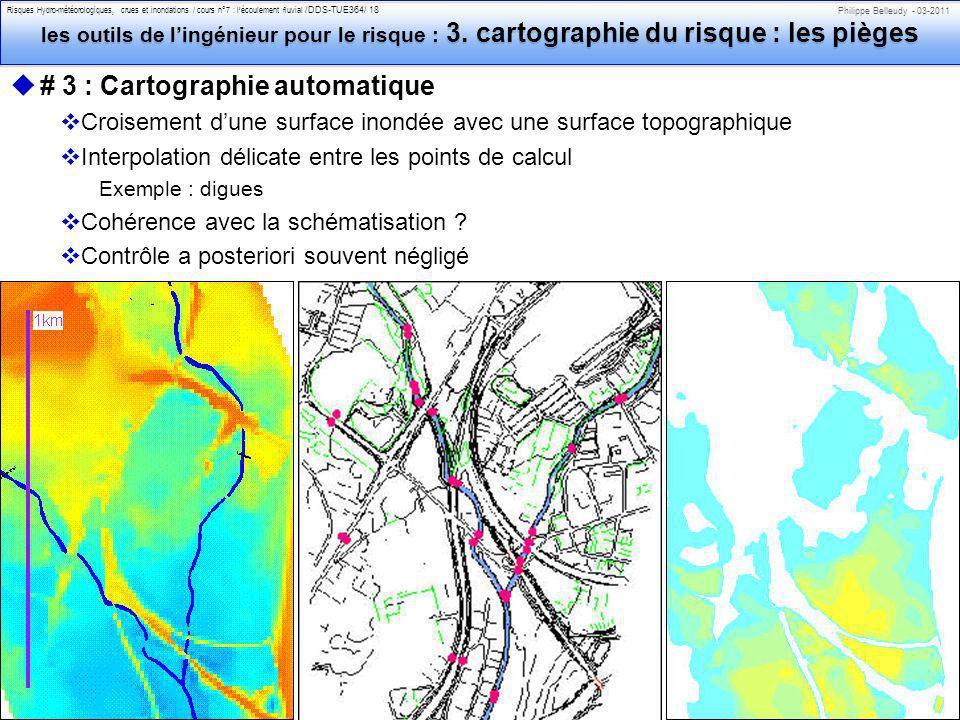 Philippe Belleudy - 03-2011 Risques Hydro-météorologiques, crues et inondations / cours n°7 : lécoulement fluvial /DDS-TUE364/ 18 les outils de lingén