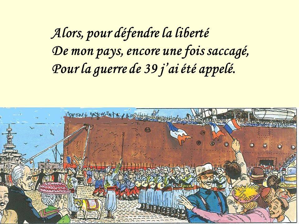 Moi, son fils, javais des souliers, Mais la France, je laimais.