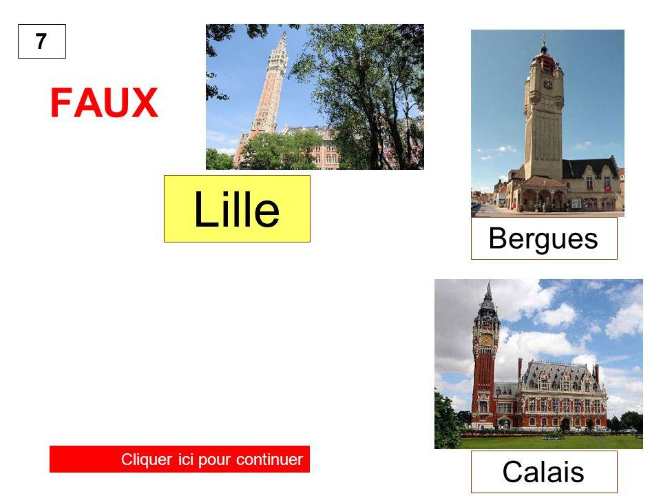 7 FAUX Cliquer ici pour continuer Lille Bergues Calais