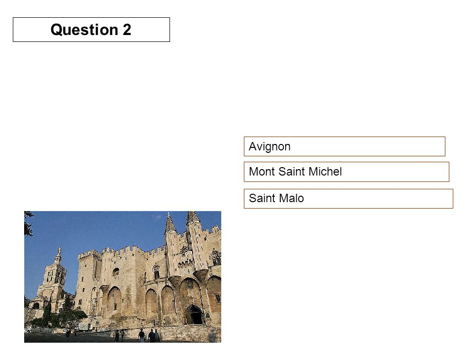 Avignon Mont Saint Michel Saint Malo Question 2