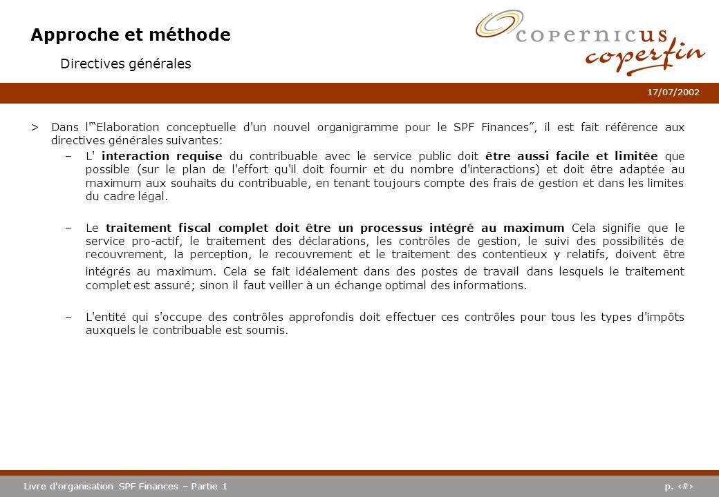 p. #Livre d'organisation SPF Finances – Partie 1 17/07/2002 Approche et méthode >Dans l'Elaboration conceptuelle d'un nouvel organigramme pour le SPF