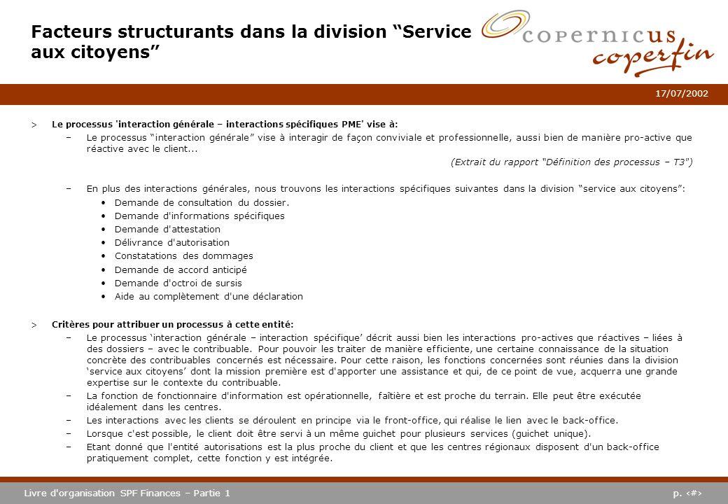 p. #Livre d'organisation SPF Finances – Partie 1 17/07/2002 >Le processus 'interaction générale – interactions spécifiques PME' vise à: –Le processus