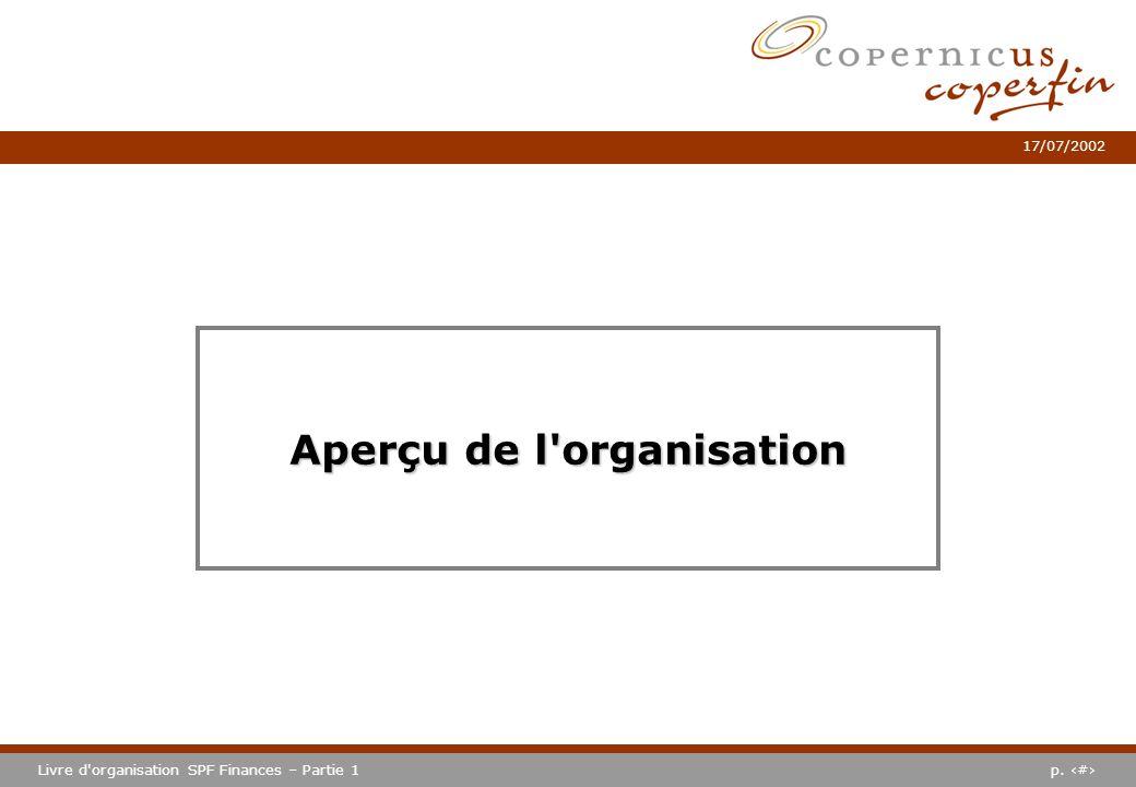 p. #Livre d'organisation SPF Finances – Partie 1 17/07/2002 Aperçu de l'organisation