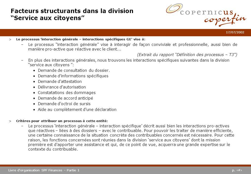 p. #Livre d'organisation SPF Finances – Partie 1 17/07/2002 >Le processus 'interaction générale – interactions spécifiques GE' vise à: –Le processus i
