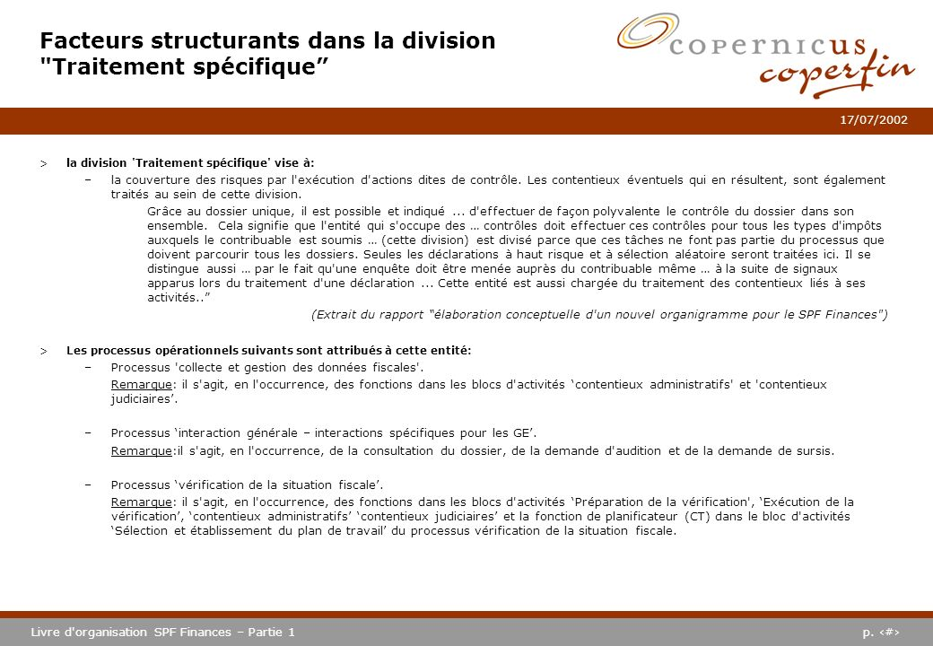 p. #Livre d'organisation SPF Finances – Partie 1 17/07/2002 >la division 'Traitement spécifique' vise à: –la couverture des risques par l'exécution d'