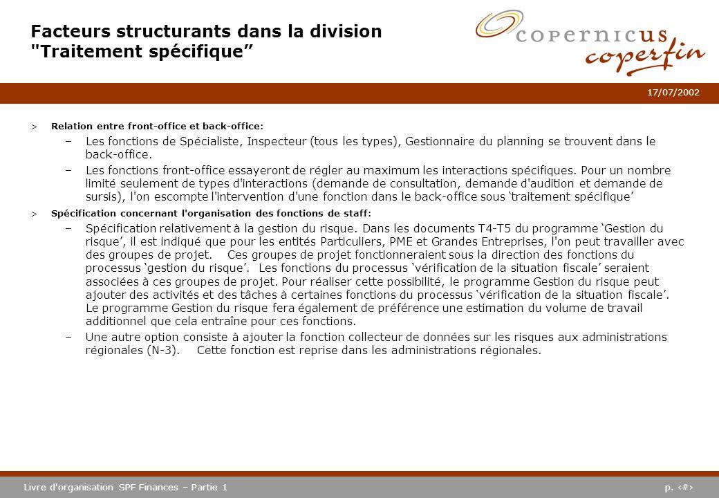 p. #Livre d'organisation SPF Finances – Partie 1 17/07/2002 >Relation entre front-office et back-office: –Les fonctions de Spécialiste, Inspecteur (to