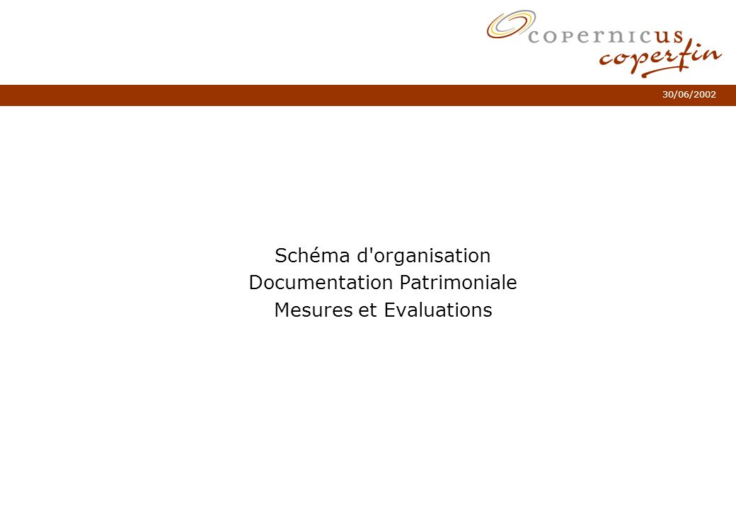 30/06/2002 Schéma d'organisation Documentation Patrimoniale Mesures et Evaluations
