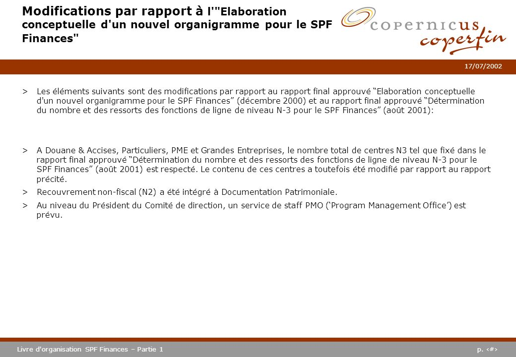 p. #Livre d'organisation SPF Finances – Partie 1 17/07/2002 Modifications par rapport à l'