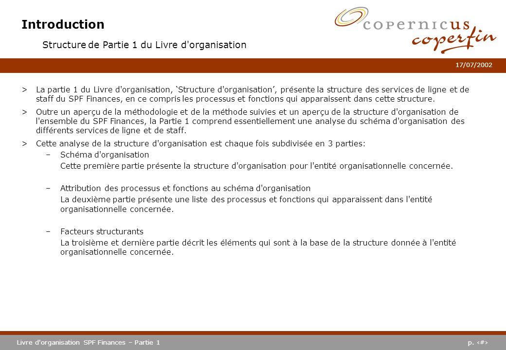 p. #Livre d'organisation SPF Finances – Partie 1 17/07/2002 Introduction >La partie 1 du Livre d'organisation, Structure d'organisation, présente la s