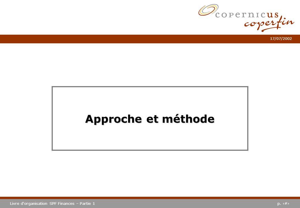 p. #Livre d'organisation SPF Finances – Partie 1 17/07/2002 Approche et méthode