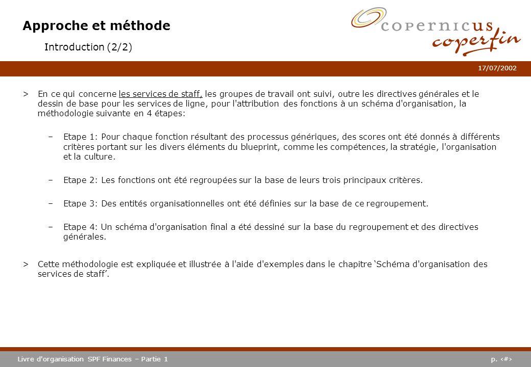 p. #Livre d'organisation SPF Finances – Partie 1 17/07/2002 Approche et méthode >En ce qui concerne les services de staff, les groupes de travail ont