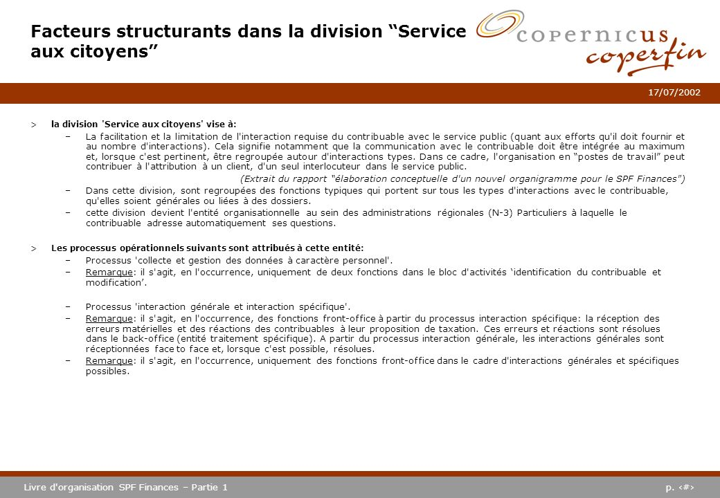 p. #Livre d'organisation SPF Finances – Partie 1 17/07/2002 >la division 'Service aux citoyens' vise à: –La facilitation et la limitation de l'interac