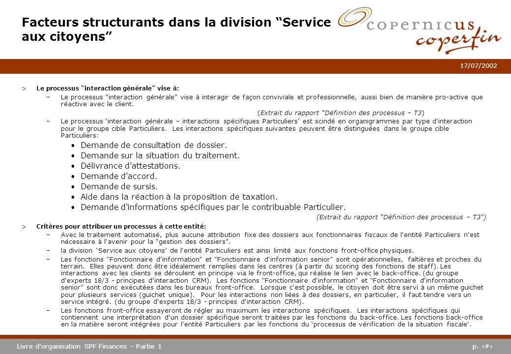p. #Livre d'organisation SPF Finances – Partie 1 17/07/2002 >Le processus interaction générale vise à: –Le processus interaction générale vise à inter