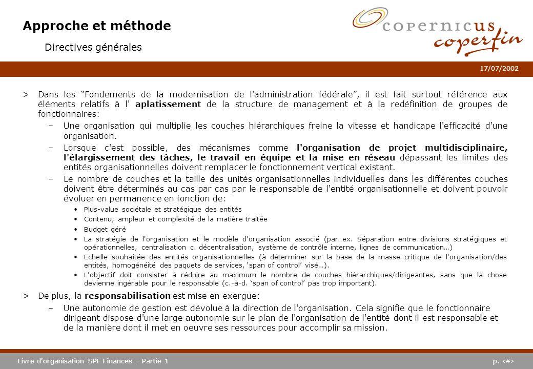 p. #Livre d'organisation SPF Finances – Partie 1 17/07/2002 Approche et méthode >Dans les Fondements de la modernisation de l'administration fédérale,
