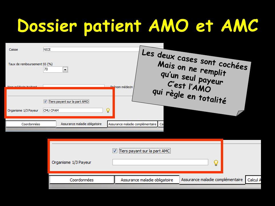 Dossier patient AMO et AMC Les deux cases sont cochées Mais on ne remplit quun seul payeur Cest lAMO qui règle en totalité